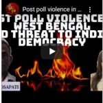 Talk – Post poll violence in West Bengal and threat to Indian Democracy